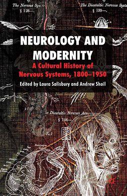 Salisbury, Laura - Neurology and Modernity, e-kirja