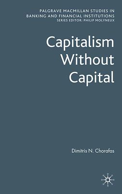 Chorafas, Dimitris N. - Capitalism Without Capital, ebook