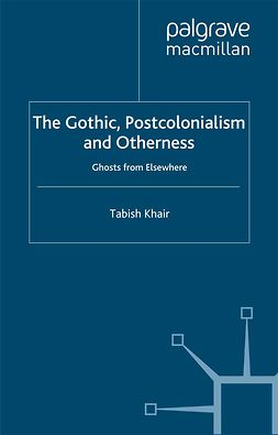 Khair, Tabish - The Gothic, Postcolonialism and Otherness, ebook
