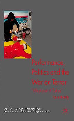 Brady, Sara - Performance, Politics, and the War on Terror, e-bok