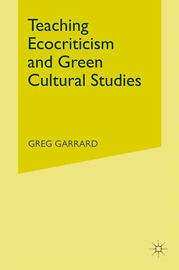 Garrard, Greg - Teaching Ecocriticism and Green Cultural Studies, e-bok