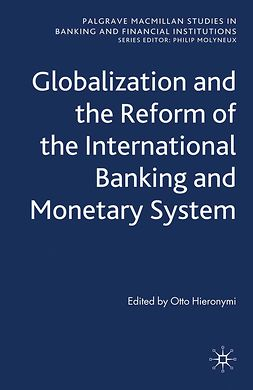Hieronymi, Otto - Globalization and the Reform of the International Banking and Monetary System, ebook