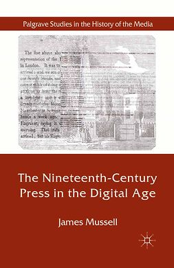 Mussell, James - The Nineteenth-Century Press in the Digital Age, e-kirja