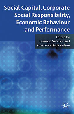 Antoni, Giacomo Degli - Social Capital, Corporate Social Responsibility, Economic Behaviour and Performance, ebook