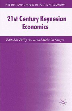 Arestis, Philip - 21st Century Keynesian Economics, e-kirja
