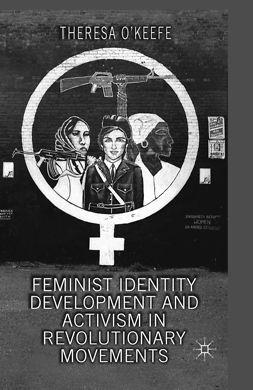 O'Keefe, Theresa - Feminist Identity Development and Activism in Revolutionary Movements, e-bok
