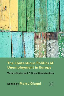 Giugni, Marco - The Contentious Politics of Unemployment in Europe, e-bok