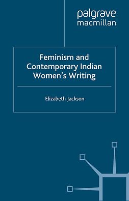 Jackson, Elizabeth - Feminism and Contemporary Indian Women's Writing, e-bok