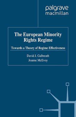 Galbreath, David J. - The European Minority Rights Regime, e-kirja