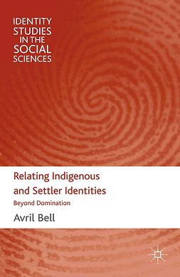 Bell, Avril - Relating Indigenous and Settler Identities, e-kirja