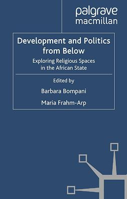 Bompani, Barbara - Development and Politics from Below, ebook