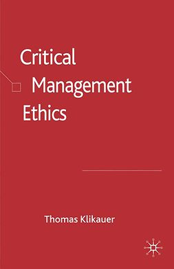 Klikauer, Thomas - Critical Management Ethics, e-bok
