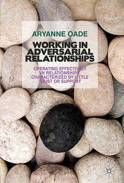 Oade, Aryanne - Working in Adversarial Relationships, e-kirja