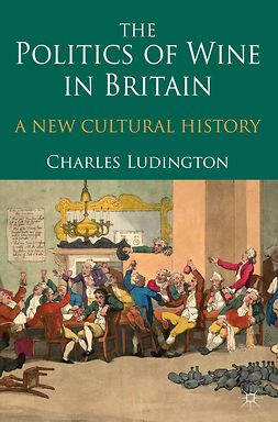 Ludington, Charles - The Politics of Wine in Britain, ebook