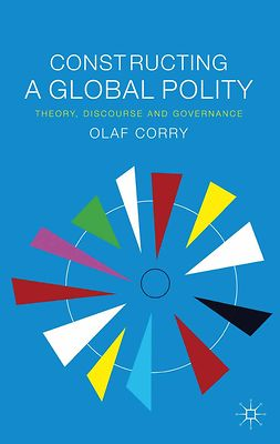 Corry, Olaf - Constructing a Global Polity, ebook