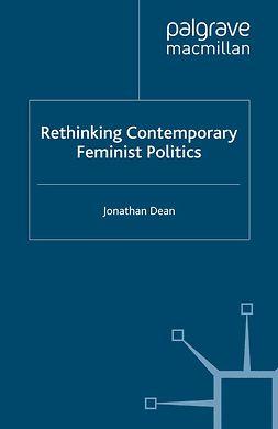 Dean, Jonathan - Rethinking Contemporary Feminist Politics, e-bok