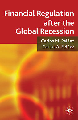 Peláez, Carlos A. - Financial Regulation after the Global Recession, ebook