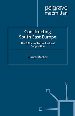 Bechev, Dimitar - Constructing South East Europe, ebook