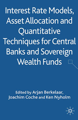 Berkelaar, Arjan B. - Interest Rate Models, Asset Allocation and Quantitative Techniques for Central Banks and Sovereign Wealth Funds, ebook