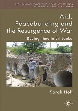 Holt, Sarah - Aid, Peacebuilding and the Resurgence of War, e-bok
