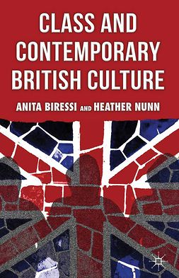 Biressi, Anita - Class and Contemporary British Culture, e-bok