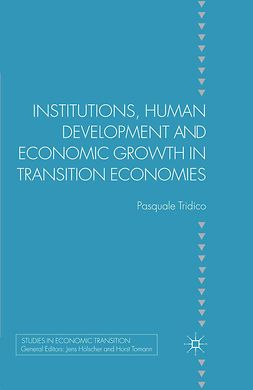 Tridico, Pasquale - Institutions, Human Development and Economic Growth in Transition Economies, e-bok