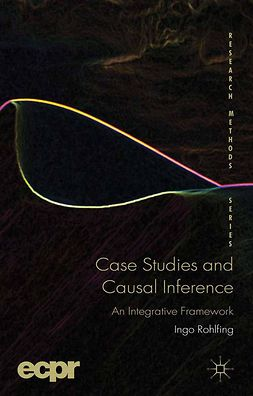 Rohlfing, Ingo - Case Studies and Causal Inference, ebook