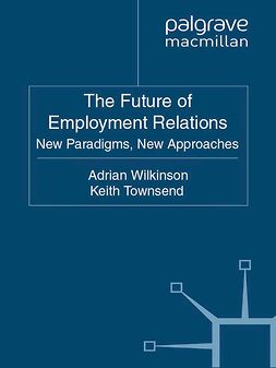 Townsend, Keith - The Future of Employment Relations, ebook