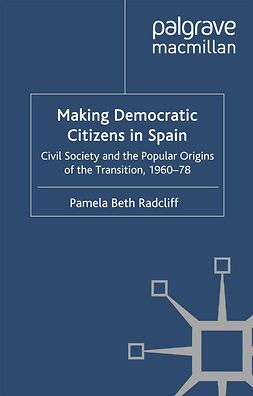 Radcliff, Pamela Beth - Making Democratic Citizens in Spain, ebook