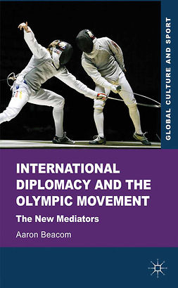 Beacom, Aaron - International Diplomacy and the Olympic Movement, e-bok