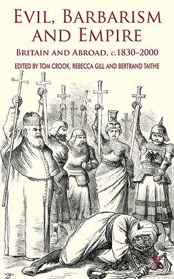 Crook, Tom - Evil, Barbarism and Empire, ebook