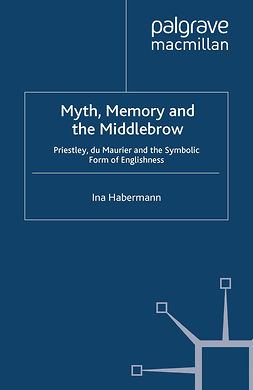 Habermann, Ina - Myth, Memory and the Middlebrow, e-kirja