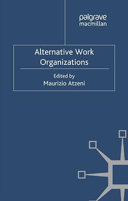Atzeni, Maurizio - Alternative Work Organizations, ebook