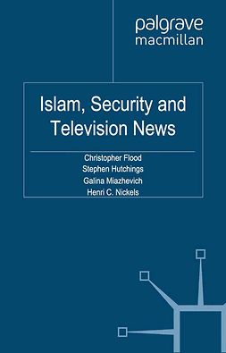 Flood, Christopher - Islam, Security and Television News, ebook