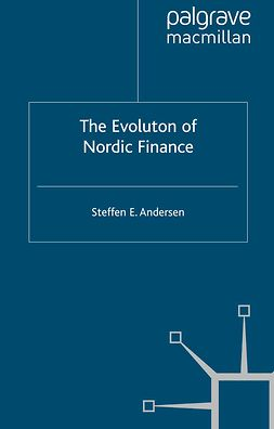 Andersen, Steffen E. - The Evolution of Nordic Finance, e-kirja