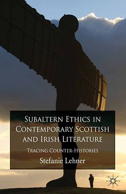 Lehner, Stefanie - Subaltern Ethics in Contemporary Scottish and Irish Literature, ebook