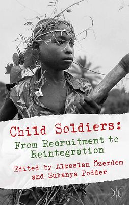 Podder, Sukanya - Child Soldiers: From Recruitment to Reintegration, e-bok