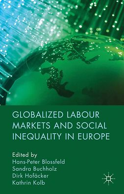 Blossfeld, Hans-Peter - Globalized Labour Markets and Social Inequality in Europe, e-kirja