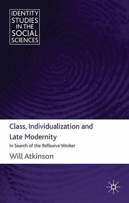 Atkinson, Will - Class, Individualization and Late Modernity, e-bok