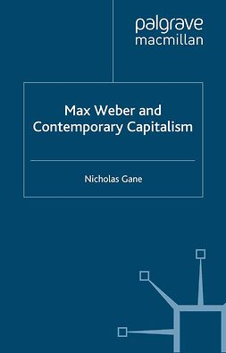 Gane, Nicholas - Max Weber and Contemporary Capitalism, ebook