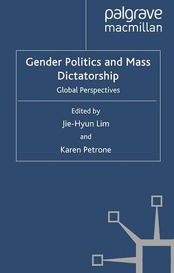 Lim, Jie-Hyun - Gender Politics and Mass Dictatorship, ebook
