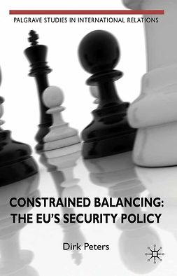 Peters, Dirk - Constrained Balancing: The EU's Security Policy, e-kirja