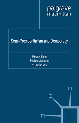 Elgie, Robert - Semi-Presidentialism and Democracy, ebook