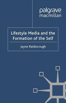 Raisborough, Jayne - Lifestyle Media and the Formation of the Self, e-bok