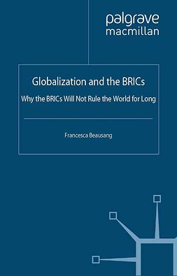 Beausang, Francesca - Globalization and the BRICs, ebook
