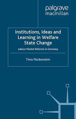 Fleckenstein, Timo - Institutions, Ideas and Learning in Welfare State Change, ebook