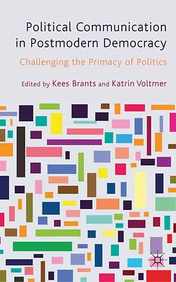 Brants, Kees - Political Communication in Postmodern Democracy, e-bok