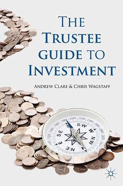 Clare, Andrew - The Trustee Guide to Investment, e-bok