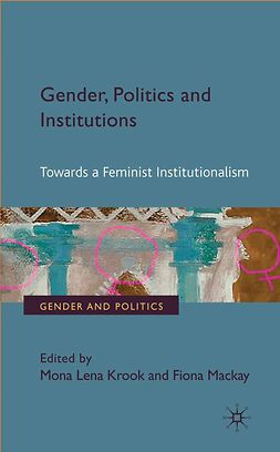 Krook, Mona Lena - Gender, Politics and Institutions, e-bok
