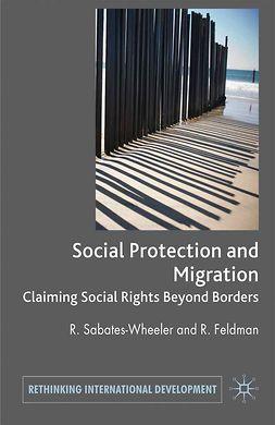 Feldman, Rayah - Migration and Social Protection, e-bok